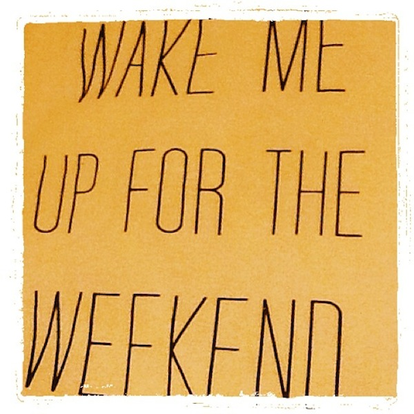 wake-up-me-for-the-weekend